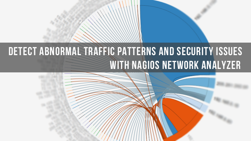 Detect Abnormal Traffic Patterns And Security Issues With Nagios Network Analyzer