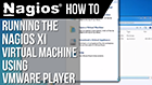 Running the Nagios XI Virtual Machine using VMWare Player
