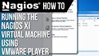 Running the Nagios XI Virtual Machine using VMWare Player